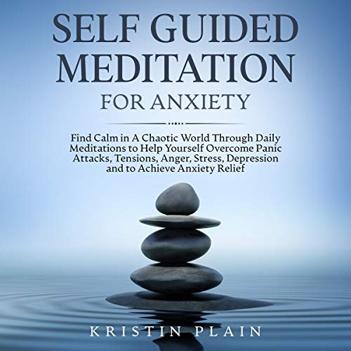 Self Guided Meditation for Anxiety Audiobook By Kristin Plain cover art