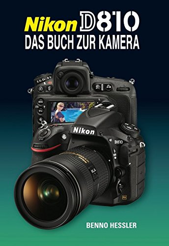 Nikon D810 Das Buch zur Kamera