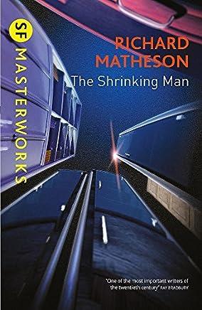 The Shrinking Man (S.F. Masterworks) by Richard Matheson (author)(2014-04-10)