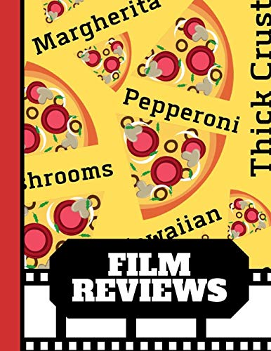 Film Reviews: Pizza Name Print Style - Blank Film Review Journal for Film Critics and Movie Lovers