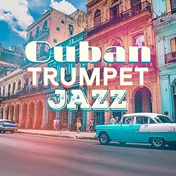 Cuban Trumpet Jazz: Latin Jazz for Beach Bar, Chill, Hot Party