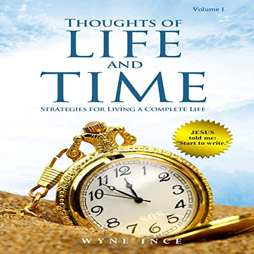 Thoughts of Life and Time: Strategies for Living a Complete Life, Book 1 audiobook cover art
