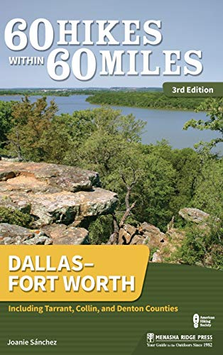 60 Hikes Within 60 Miles: Dallas–Fort Worth: Including Tarrant, Collin, and Denton Counties