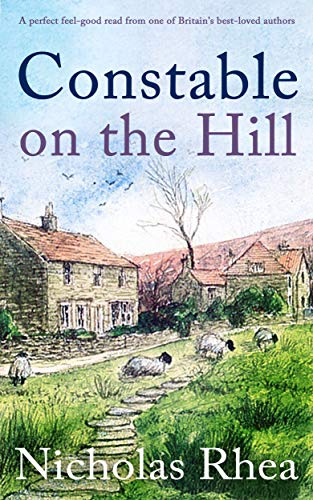 CONSTABLE ON THE HILL a perfect feel-good read from one of Britain's best-loved authors (Constable Nick Mystery Book 1)