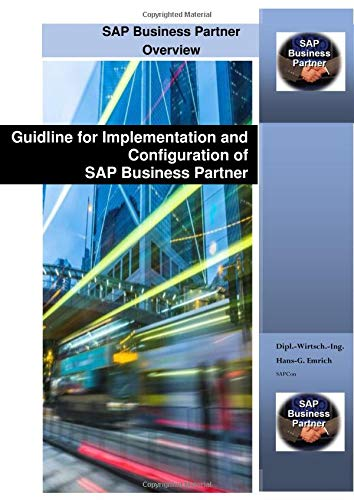 Guidline for Implementation and Configuration of SAP Business Partner (BP): Customizing Guideline for Implementation of SAP Business Partner (BP)