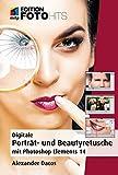 Porträt- und Beautyretusche - Mit Photoshop Elements 14 (Edition FotoHits) (German Edition)