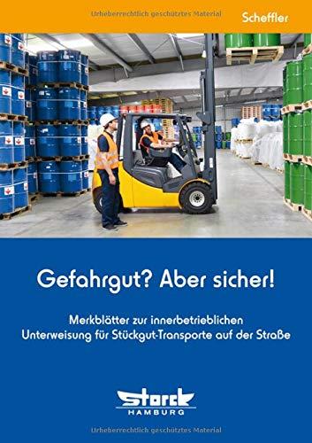 Gefahrgut? Aber sicher!: Merkblätter zur innerbetrieblichen Unterweisung für Stückgut-Transporte