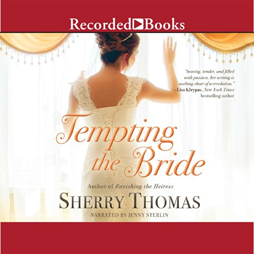 Tempting the Bride                   By:                                                                                                                                 Sherry Thomas                               Narrated by:                                                                                                                                 Jenny Sterlin                      Length: 7 hrs and 41 mins     166 ratings     Overall 4.3
