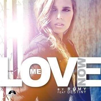 Love Me Now (feat. Destiny)