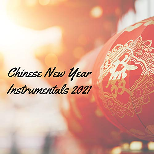 Chinese New Year Instrumentals 2021