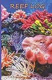 Reef Log: Fishkeeping Journal for Marine Aquariums...