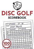 Disc Golf Score Book: 100 Scorecards for Frisbee Golf, Score Sheet, ScoreBook, Record Keeper (7x10)