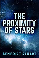 The Proximity of Stars: Large Print Edition