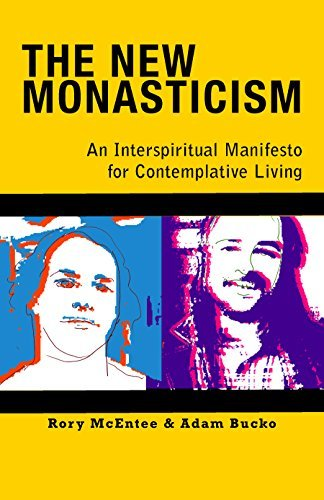Compare Textbook Prices for The New Monasticism: A Manifesto for Contemplative Living  ISBN 9781626981263 by Bucko, Adam,McEntee, Rory