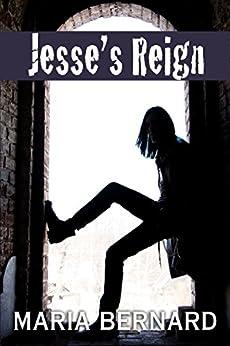 Jesse's Reign (These Bones Rock Star Romance Book 4) by [Maria Bernard]