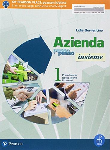 Azienda passo passo insieme. Per il primo biennio degli Ist. tecnici economici. Con ebook. Con espansione online (Vol. 1)