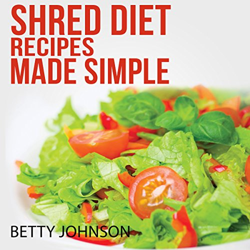 Shred Diet Recipes Made Simple audiobook cover art