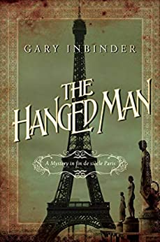 The Hanged Man: A Mystery in Fin de Siecle Paris (Achille Lefebvre Mysteries) by [Gary Inbinder]