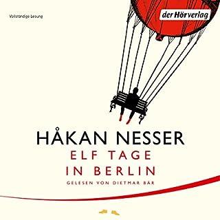 Elf Tage in Berlin                   Autor:                                                                                                                                 Håkan Nesser                               Sprecher:                                                                                                                                 Dietmar Bär                      Spieldauer: 7 Std. und 58 Min.     134 Bewertungen     Gesamt 4,1