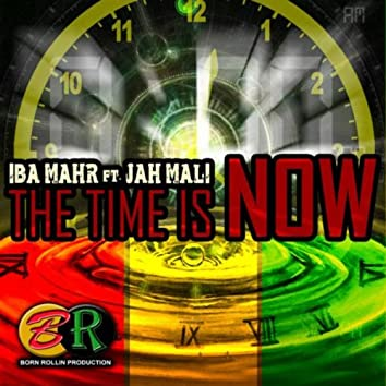 The Time Is Now (feat. Jah Mali) - Single