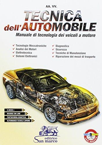 Tecnica dell'automobile. Manuale di tecnologia dei veicoli a motore. Per le Scuole superiori. Con e-book. Con espansione online