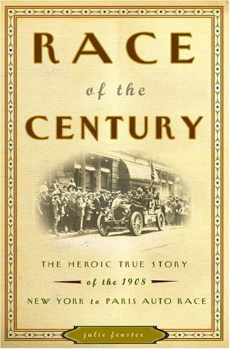 Race of the Century: The Heroic True Story of the 1908 New York to Paris Auto Race (English Edition)