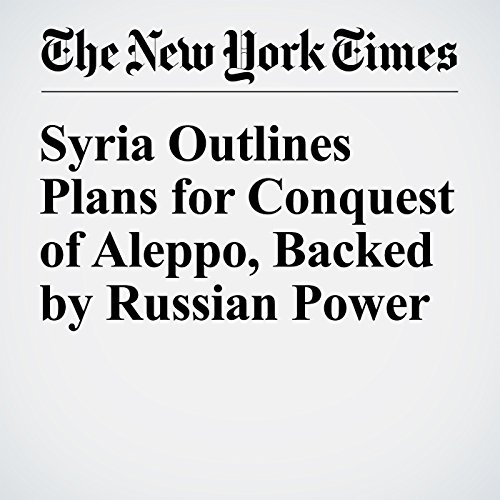 Syria Outlines Plans for Conquest of Aleppo, Backed by Russian Power cover art