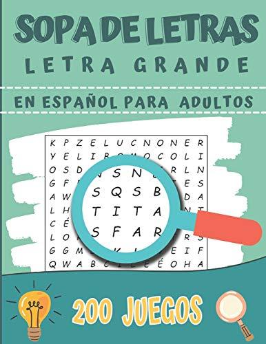 Sopa de Letras Letra Grande en Español: Para Adultos   200 Juegos- 4000 Palabras + Soluciones   idea del regalo
