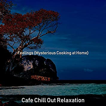 Feelings (Mysterious Cooking at Home)