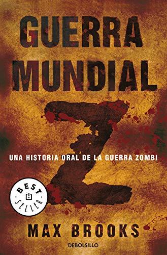 Guerra mundial Z: Una historia oral de la guerra Zombi (Best Seller)