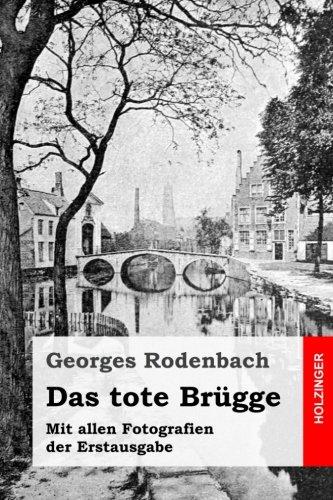 Das tote Brügge: Mit allen Fotografien der Erstausgabe