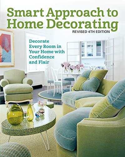 Compare Textbook Prices for Smart Approach to Home Decorating, Revised : Decorate Every Room in Your Home with Confidence and Flair Creative Homeowner Inspirational Guide to Interior Design with Over 400 Photos Revised 4th Edition ISBN 9781580118453 by Editors of Creative Homeowner