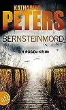 Bernsteinmord: Ein Rügen-Krimi (Romy Beccare ermittelt, Band 4) - Katharina Peters