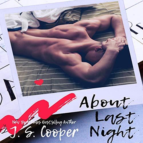 About Last Night: Alpha Boyfriends, Book 2