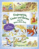 Fingerspiele, Lieder und Reime aus der guten alten Zeit: Die beliebtesten Fingerspiele, Kinderlieder und Reime zum Vorlesen, Mitmachen und Einschlafen ab 12 Monaten
