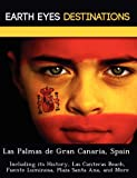 Las Palmas de Gran Canaria, Spain: Including its History, Las Canteras Beach, Fuente Luminosa, Plaza Santa Ana, and More