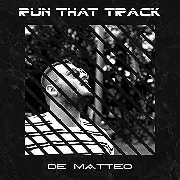 Run That Track