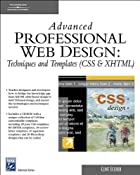 Advanced Professional Web Design: Techniques & Templates (CSS & XHTML) (Charles River Media Internet)