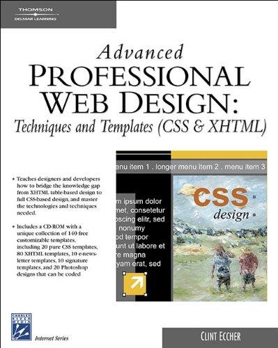 Advanced Professional Web Design: Techniques & Templates (CSS & XHTML) (Charles River Media Internet)