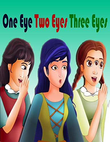 Couverture du livre One Eye Two Eyes And Three Eyes: English Cartoon | Moral Stories For Kids | Classic Stories (English Edition)