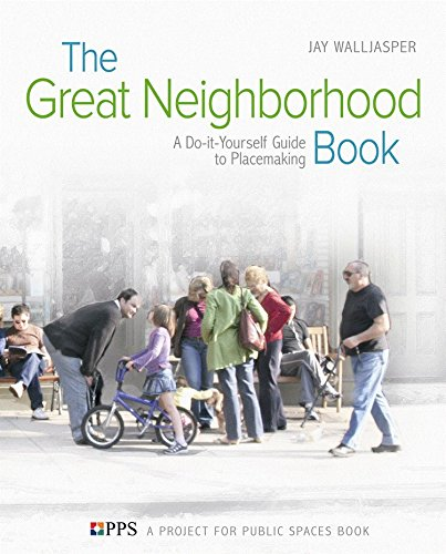 The Great Neighborhood Book: A Do-it-Yourself Guide to...