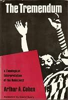 The Tremendum: Theological Interpretation of the Holocaust