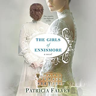 The Girls of Ennismore                   By:                                                                                                                                 Patricia Falvey                               Narrated by:                                                                                                                                 Alana Kerr Collins                      Length: 13 hrs and 11 mins     123 ratings     Overall 4.5