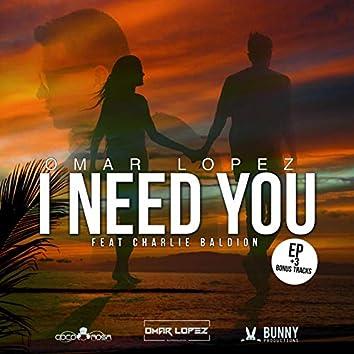 I Need You (feat. Charlie Baldión)