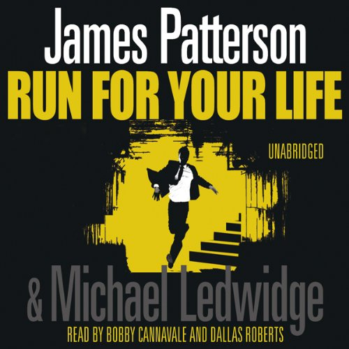 Run For Your Life     Michael Bennett, Book 2              By:                                                                                                                                 James Patterson                               Narrated by:                                                                                                                                 Bobby Cannavale,                                                                                        Dion Graham                      Length: 6 hrs and 24 mins     107 ratings     Overall 4.3