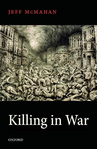 Killing in War (Uehiro Series in Practical Eth) (Uehiro Series in Practical Ethics)