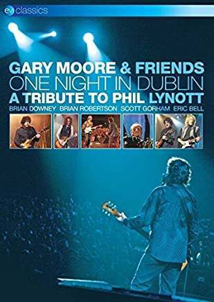 Gary Moore And Friends: One Night In Dublin - A Tribute To...