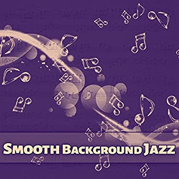 Smooth Background Jazz – Chilled Music, Relaxing Music for Night, Essential Piano Jazz