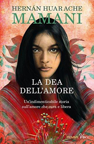 LA DEA DELL'AMORE: Un'indimenticabile storia sciamanica sull'amore che cura e libera