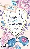 Verrückt nach Mr. Wrong: Liebesroman (Boston Bachelors, Band 1)